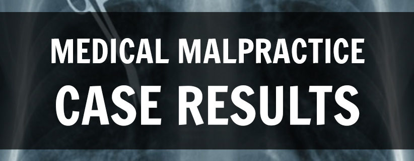 medical malpractice case results